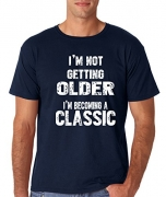 AW Fashion's I'm Not Getting Older I'm Becoming A Classic – Birthday Premium Men's T-Shirt (Large, Navy)